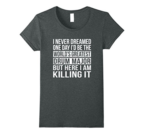 Womens World's Greatest Drum Major T-shirt Funny Sarcastic Gift Medium Dark Heather (Greatest Worlds Graphic Funny)