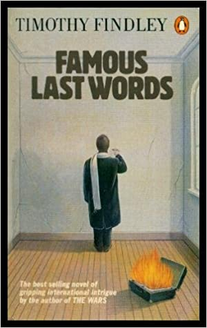 Famous Last Words Timothy Findley Dennis Noble 9780140062687
