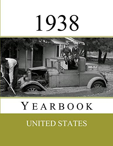 1938 Present - 1938 US Yearbook: Original book full of facts and figures from 1938 - Unique birthday gift / present idea. (US Yearbooks)