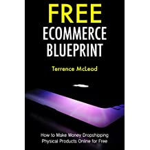 Free Ecommerce Blueprint: How to Make Money Dropshipping Physical Products Online for Free