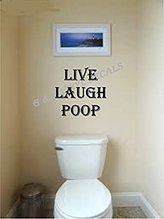 Amazon.com: Live Laugh Poop Funny Bathroom Vinyl Wall Decal Wall Decor  Letters: Home U0026 Kitchen