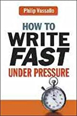 How to Write Fast Under Pressure Paperback