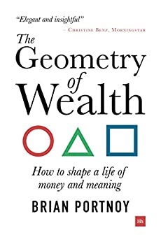 The Geometry of Wealth: How to shape a life of money and meaning by [Brian Portnoy]