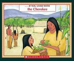 Books : Anne Kamma: If You Lived with the Cherokees (Paperback); 1998 Edition