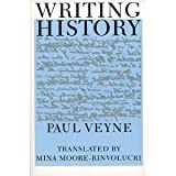 Writing History : Essay on Epistemology, Veyne, Paul, 0819560766