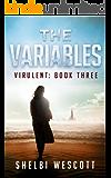 The Variables (Virulent Book 3) (Virulent Trilogy)