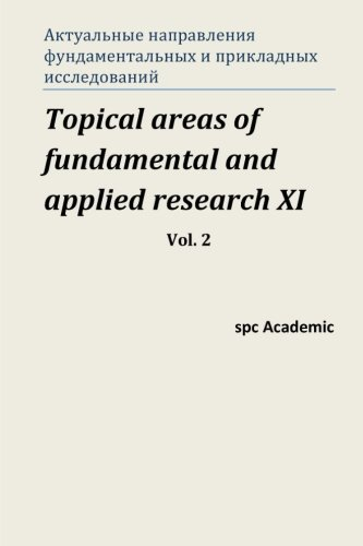 Read Online Topical areas of fundamental and applied research XI. Vol. 2: Proceedings of the Conference. North Charleston, 27-28.02.2017 (Volume 2) (Russian Edition) pdf
