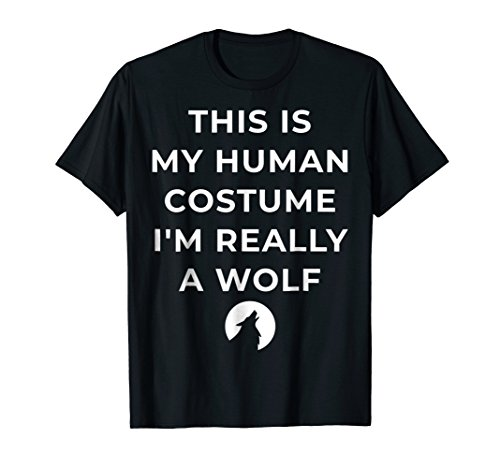 This is My Human Costume I'm Really a Wolf Halloween (Halloween Wolf Makeup Ideas)