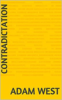 ContraDictation (ContradictionLand Book 1) by [West, Adam]