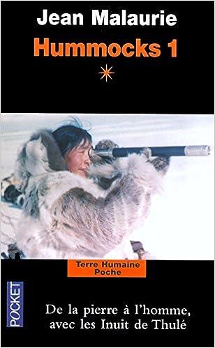Téléchargement Hummocks 1, Tome 1 : De la pierre à l'homme avec les Inuits de Thulé pdf