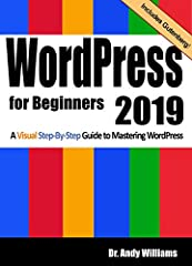 Master WordPress using our step-by-step visual approach (over 330 screenshots). This book is a major new release for 2019, covering  the latest version of WordPress.Building a beautiful, professional lookingWordPress website (or a blog), is ...