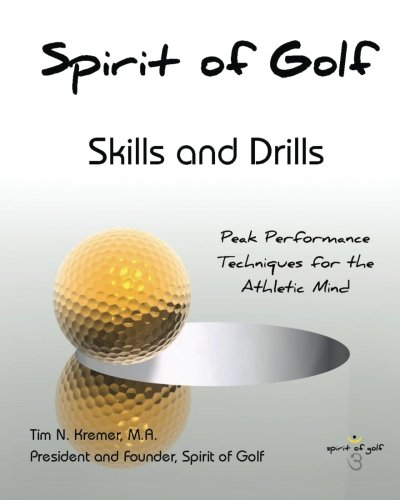 Skills-and-Drills-Peak-Performance-Techniques-for-the-Athletic-Mind-Spirit-of-Golf