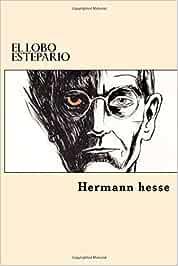 El Lobo Estepario: Amazon.es: hesse, Hermann: Libros
