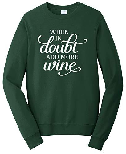 (Tenacitee Unisex When in Doubt Add More Wine Sweatshirt, 4X-Large, Forest Green)