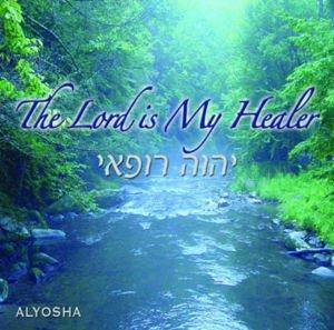 THE LORD IS MY HEALER - ADONAI ROFI , -
