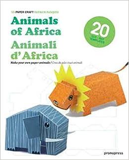 3d Paper Craft Animals Of Africa Patrick Pasques 9788492810758