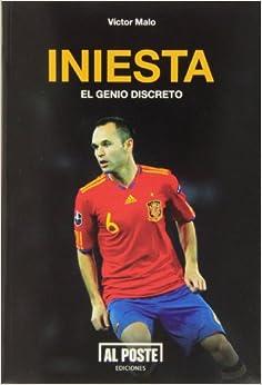 Book's Cover of Iniesta: El genio discreto (DEPORTES - FUTBOL) (Español) Tapa blanda – 16 septiembre 2013