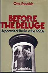 Before the Deluge: A Portrait of Berlin in the 1920's