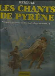 Les Chants de Pyrène : Voyage à travers les Pyrénées légendaires par Jean-Claude Pertuzé