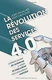 La révolution des services 4.0: Comment devenir dès aujourd'hui le leader de votre marché avec l'intelligence artificielle