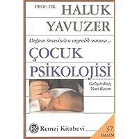 Çocuk Psikolojisi: Doğum öncesinden ergenlik sonuna...