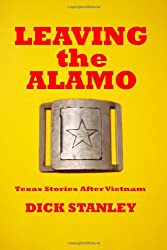 Leaving the Alamo: Texas Stories After Vietnam