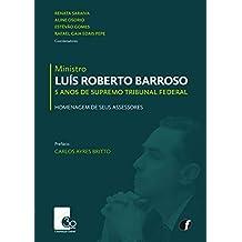 Ministro Luís Roberto Barroso 5 Anos de Supremo Tribunal Federal