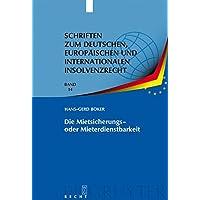 Die Mietsicherungs- oder Mieterdienstbarkeit: Verhinderung des Sonderkündigungsrechts nach § 111 InsO/§ 57a ZVG (Schriften zum deutschen, europäischen und internationalen Insolvenzrecht, Band 14)