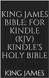 King James Bible: For Kindle (KJV) Kindle's Holy Bible