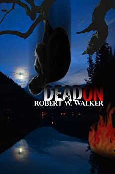 Dead On: a Noir mystery Private Eye novel by [Walker, Robert W.]