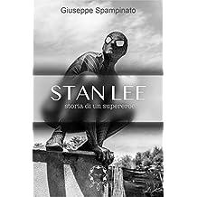 STAN LEE: Storia di un supereroe (Italian Edition)