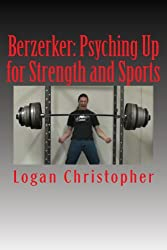 Berzerker: Psyching Up for Strength and Sports