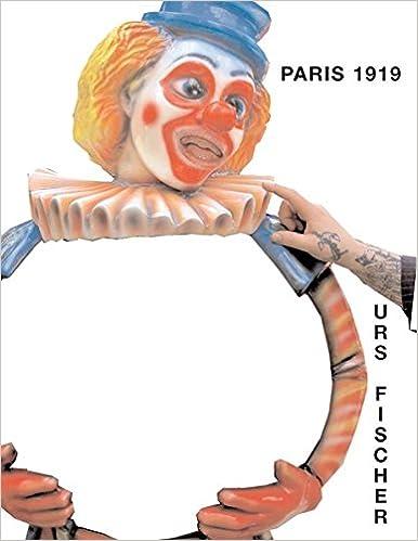 Urs Fischer: Paris 1919