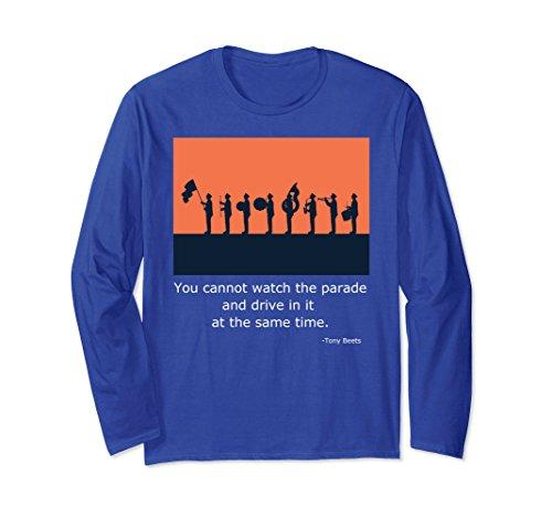 Unisex Tony Beets Parade Quote Long Sleeve T-shirt Medium Royal Blue
