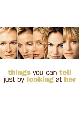 Things You Can tell Just by Looking at Her (At The Movies)