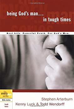 Being God's Man in Tough Times (Every Man) 1578566797 Book Cover
