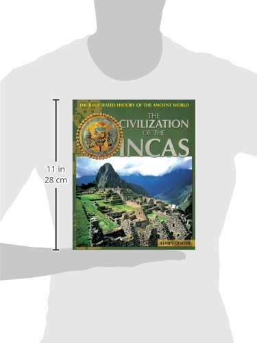 The Civilization of the Incas (Illustrated History of the Ancient World)