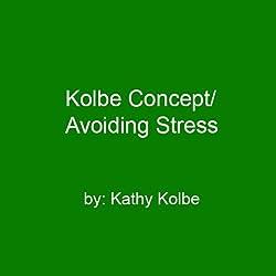 Kolbe Concept/Avoiding Stress