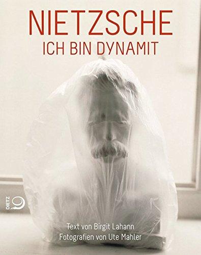 Nietzsche: Ich bin Dynamit