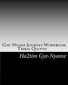 Gye-Nyame Journey Workbook: Tribal Quotes