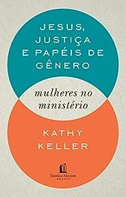 Jesus, justiça e papéis de gênero: Mulheres no minsitério
