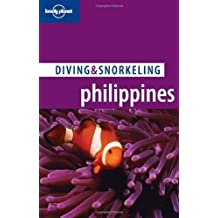 Lonely Planet Diving & Snorkeling Philippines by Tim Rock (2010-05-01)