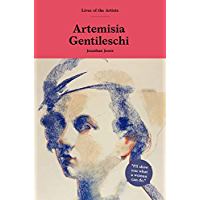 Artemisia Gentileschi (Lives of the Artists)