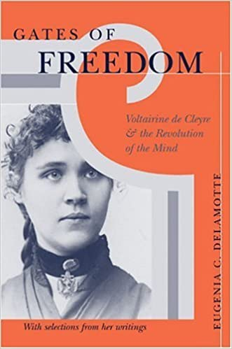 Gates of Freedom: Voltairine de Cleyre and the Revolution of the Mind by Eugenia C. DeLamotte (2004-09-15)