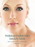 Makeup Makeovers: Expert Secrets for Stunning