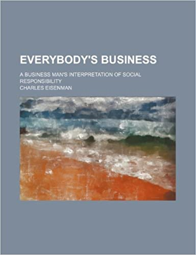 Book Everybody's Business: A Business Man's Interpretation of Social Responsibility