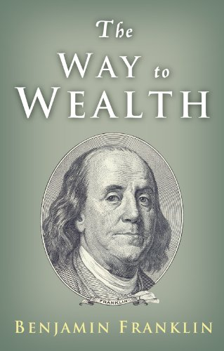 The Way to Wealth: Ben Franklin on Money and Success by [Franklin, Benjamin