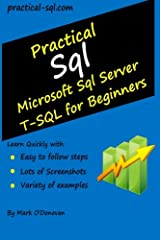 Practical Sql: Microsoft Sql Server T-SQL for Beginners Paperback