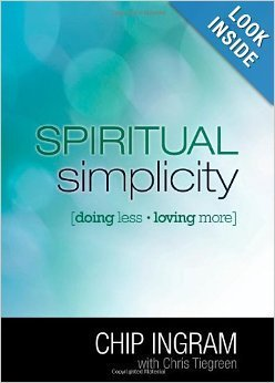Spiritual Simplicity: Doing Less, Loving More (Study Guide) by Chip Ingram (2013-05-03)