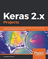 Keras 2.x Projects Front Cover